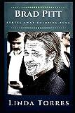 Brad Pitt Stress Away Coloring Book: An Adult Coloring Book Based on The Life of Brad Pitt. (Brad Pitt Stress Away Coloring Books)