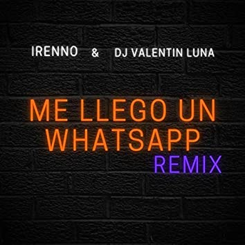 Me Llego Un WhatsApp  [Dj Valentin Luna]