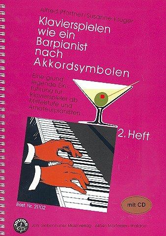 Klavierspielen wie ein Barpianist nach Akkordsymbolen. Eine grundlegende Einführung für Klavierspieler ab Mittelstufe und Amateurpianisten mit CD