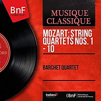 Mozart: String Quartets Nos. 1 - 10 (Mono Version)