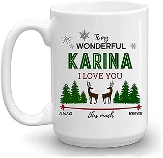 Christmas Gift Coffee Mug With Name Karina - To My Wonderful Karina I Love You This Much Always, Forever - Merry Christmas Gift Ideas For Wife, Girlfriend - Romantic Coffee Mug 15 oz White