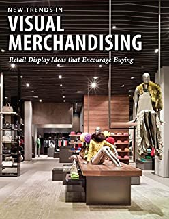 New Trends in Visual Merchandising: Retail Display Ideas that Encourage Buying