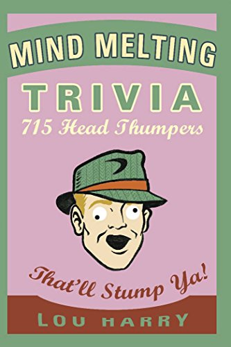 Mind Melting Trivia: 700 Head Scratchers (English Edition)