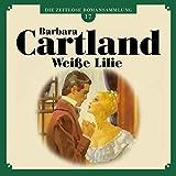 Weiße Lilie: Die zeitlose Romansammlung von Barbara Cartland 17