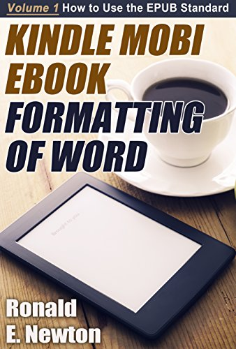 Kindle Mobi EBook Formatting of Word:: Volume 1 How to Use the EPUB Standard (English Edition)