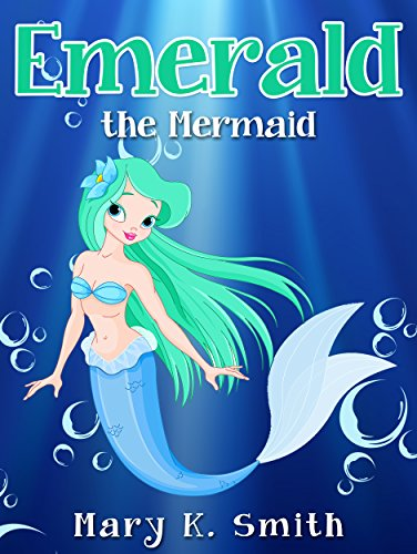 Emerald the Mermaid: Cute Fairy Tale Bedtime Story for Kids (Sunshine Reading Book 4) by [Mary K. Smith, Princess Children]