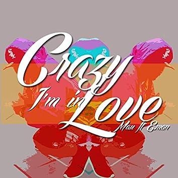 Crazy I'm in Love (feat. E.Man)