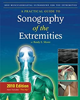2010 Musculoskeletal Ultrasound for the Extremities: A Practical Guide to Sonography of the Extremities