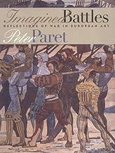 Imagined Battles: Reflections of War in European Art