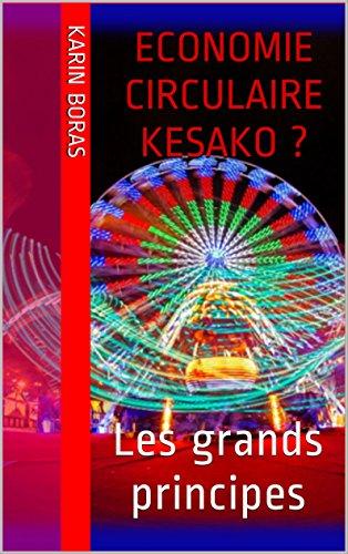Economie Circulaire Kesako Les Grands Principes