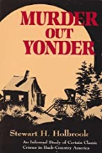 Murder Out Yonder: An Informal Study of Certain Classic Crimes in Back-Country America
