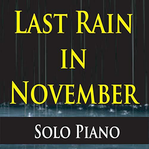 Last Rain In November (Solo Piano)