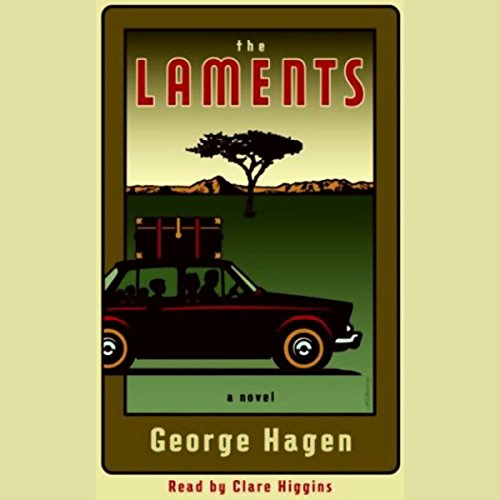 The Laments     A Novel              By:                                                                                                                                 George Hagen                               Narrated by:                                                                                                                                 Clare Higgins                      Length: 6 hrs and 7 mins     2 ratings     Overall 3.5