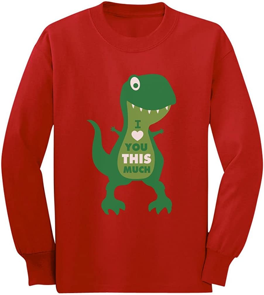 Valentine's Day I Love You This Much T-Rex Toddler Kids Long Sleeve T-Shirt
