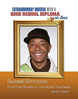 Russell Simmons: From the Streets to the Music Business (Extraordinary Success with a High School) by [Shaina C. Indovino]