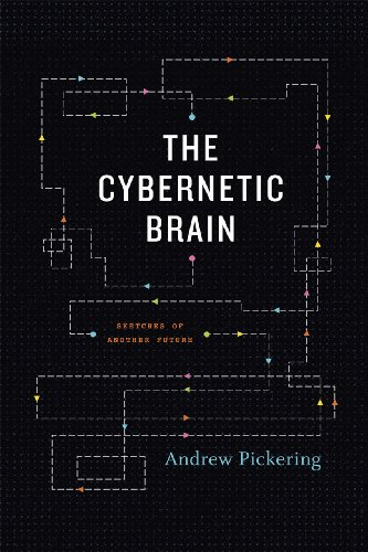Compare Textbook Prices for The Cybernetic Brain: Sketches of Another Future Illustrated Edition ISBN 9780226667904 by Pickering, Andrew