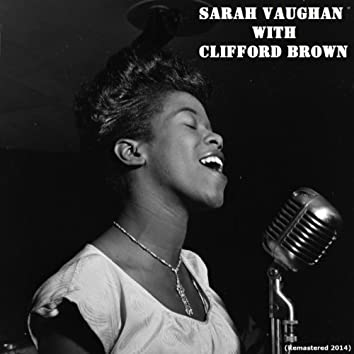 Sarah Vaughan With Clifford Brown (feat. Clifford Brown) [Remastered 2014]