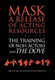 The Training of Noh Actors and The Dove: Release of Acting Resources (Mask) (English Edition)