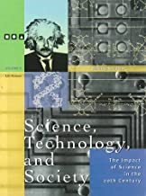 Science, Technology and Society: The Impact of Science in the 20th Century
