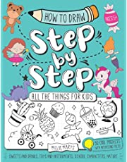 How to Draw Step by Step All the Things for Kids: Easy Techniques and Step-by-Step Drawing Book for Kids | Characters, Sweets and Drinks, School and Other Cool Things Include Short Interesting Facts