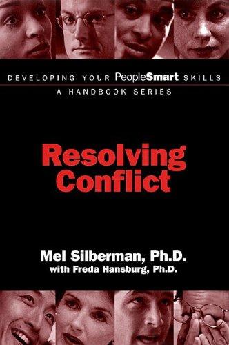 Developing Your PeopleSmart Skills: Resolving Conflict (Developing Your PeopleSmart Skills - A Handbook Series)