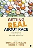 Getting Real About Race: Hoodies, Mascots, Model Minorities, and Other Conversations
