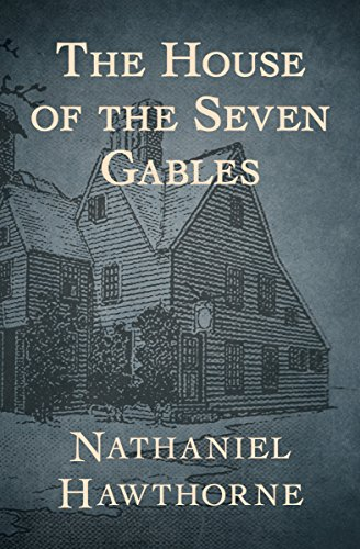 The House of the Seven Gables eBook: Hawthorne, Nathaniel: Amazon.co.uk:  Kindle Store