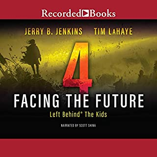 Facing the Future     Left Behind®: The Kids, Book 4              By:                                                                                                                                 Jerry B. Jenkins,                                                                                        Tim LaHaye                               Narrated by:                                                                                                                                 Scott Shina                      Length: 3 hrs and 8 mins     16 ratings     Overall 4.7