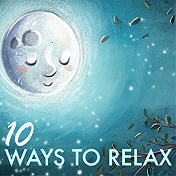 10 Ways to Relax - Stress Free Zone, Cure for Depression Tranquil Wellness Center Music