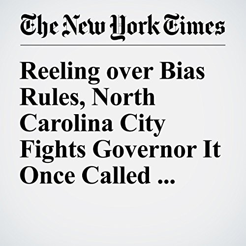 Reeling over Bias Rules, North Carolina City Fights Governor It Once Called Mayor cover art
