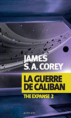 La Guerre de Caliban: The Expanse 2