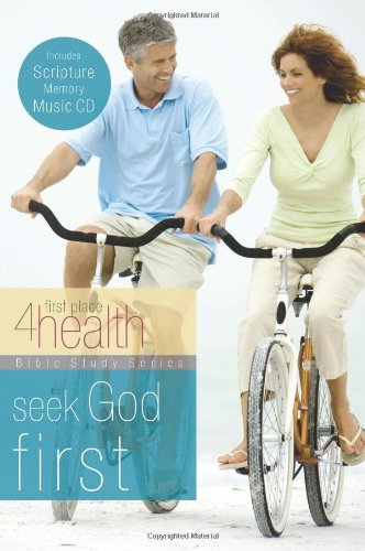 Seek God First (First Place 4 Health Bible Study Series)