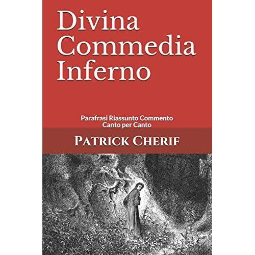 Divina Commedia Inferno: Parafrasi Riassunto Commento Canto per Canto