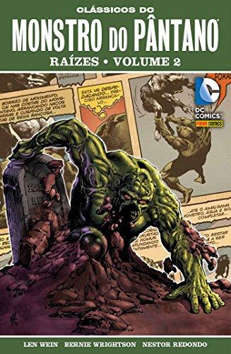 Clássicos DC: Monstro do Pântano Raízes Vol. 01