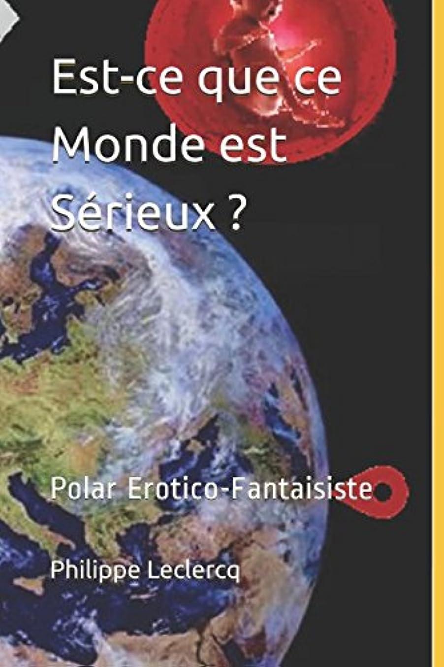 並外れた従事したアーティキュレーションEst-ce que ce Monde est Sérieux ?: Polar Erotico-Fantaisiste (Les aventures de Jess Sauveur)