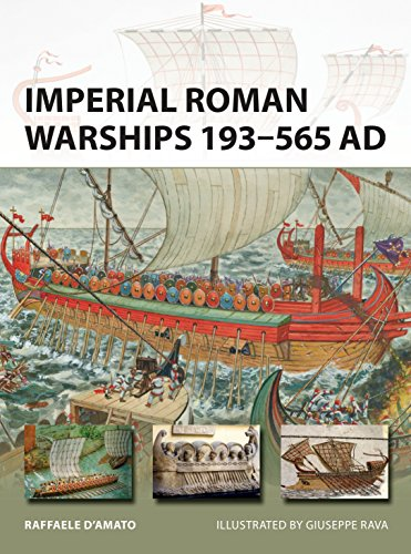 Imperial Roman Warships 193-565 AD (New Vanguard Book 244)