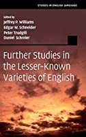 Further Studies in the Lesser-Known Varieties of English (Studies in English Language)