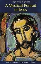 A Mystical Portrait of Jesus: New Perspectives on John's Gospel