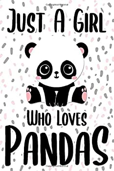 Paperback Just A Girl Who Loves Pandas: Blank Lined Journal 6x9 College Ruled Notebook Cute Panda Gifts Primary Composition Book for Kids & Teenage Girls for Writing & Journaling Book