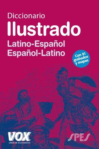 Diccionario Ilustrado Latín. Latino-Español/...