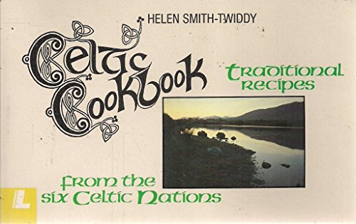 Celtic cookbook: 156 traditional recipes from the 6 Celtic nations