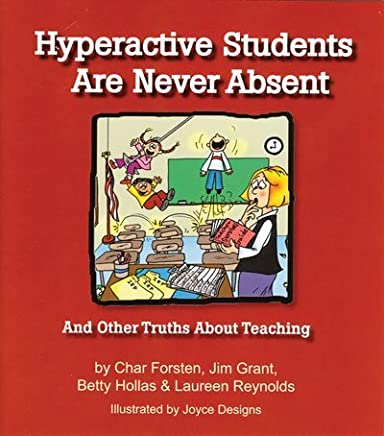 Hyperactive Students Are Never Absent by Jim Grant (2008-04-01)