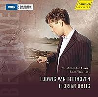 ベートーヴェン:変奏曲集 (Beethoven : Variationen/Florian Uhlig)