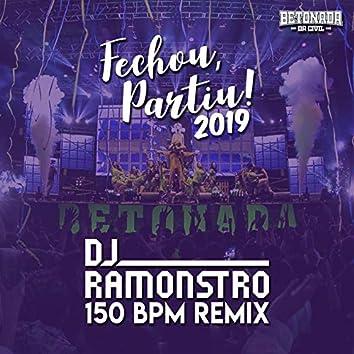 Fechou, Partiu! 2019 (DJ Ramonstro 150 BPM Remix)