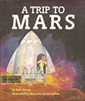 A Trip to Mars 0531058921 Book Cover