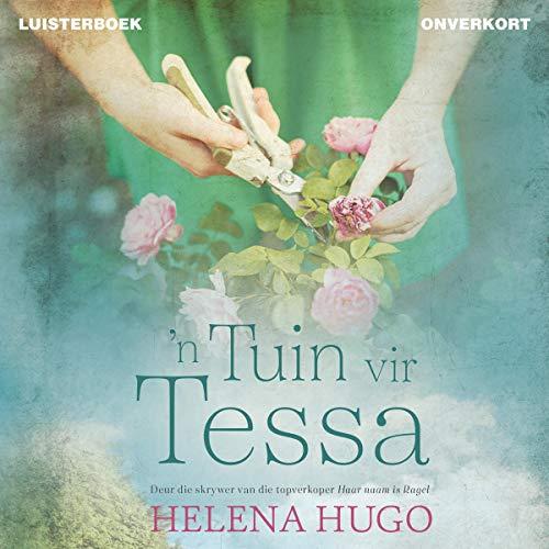 'n Tuin vir Tessa [A Garden for Tessa] audiobook cover art