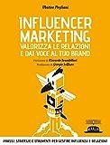 Influencer Marketing. Valorizza le relazioni e dai voce al tuo brand II EDIZIONE
