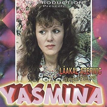 Yasmina, Lâakal aderwic