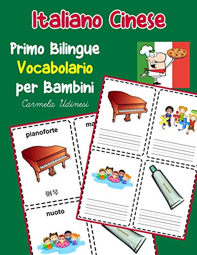 Italiano Cinese Primo Bilingue Vocabolario per Bambini: Esercizi Dizionario Italiano bambini elementari