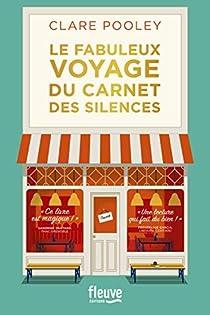 Le Fabuleux Voyage du carnet des silences par Pooley